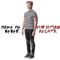 "Christian Acosta launches new single ""Dame de beber"""