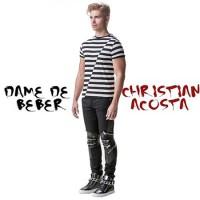 """Christian Acosta launches new single """"Dame de beber"""""""
