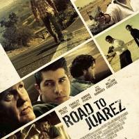Road to Juarez - El debut serpenteado del director Ponce de León