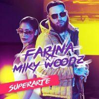 """FARINA  presenta su nuevo sencillo y video """"SUPERARTE"""" junto a MIKY WOODZ"""